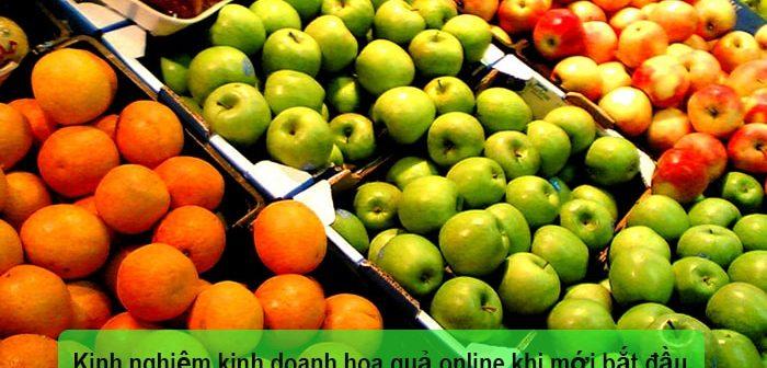 Kinh nghiệm kinh doanh hoa quả online khi mới bắt đầu