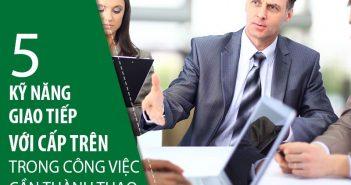 5 kỹ năng giao tiếp với cấp trên trong công việc