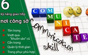 6 kỹ năng giao tiếp nơi công sở cần phải thông thạo