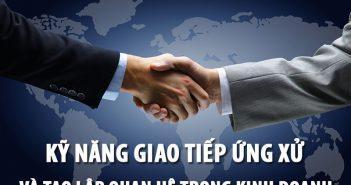 Kỹ năng giao tiếp ứng xử và tạo lập quan hệ trong kinh doanh