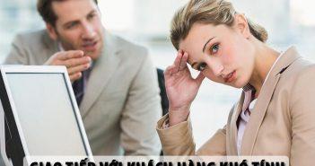 Kỹ năng giao tiếp với khách hàng khó tính cho dân kinh doanh