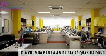 Địa chỉ mua bàn làm việc giá rẻ quận Hà Đông, Hà Nội