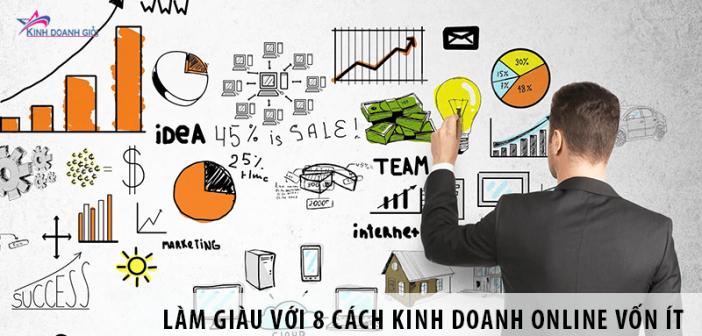 Làm giàu nhanh chóng với 8 cách kinh doanh online vốn ít